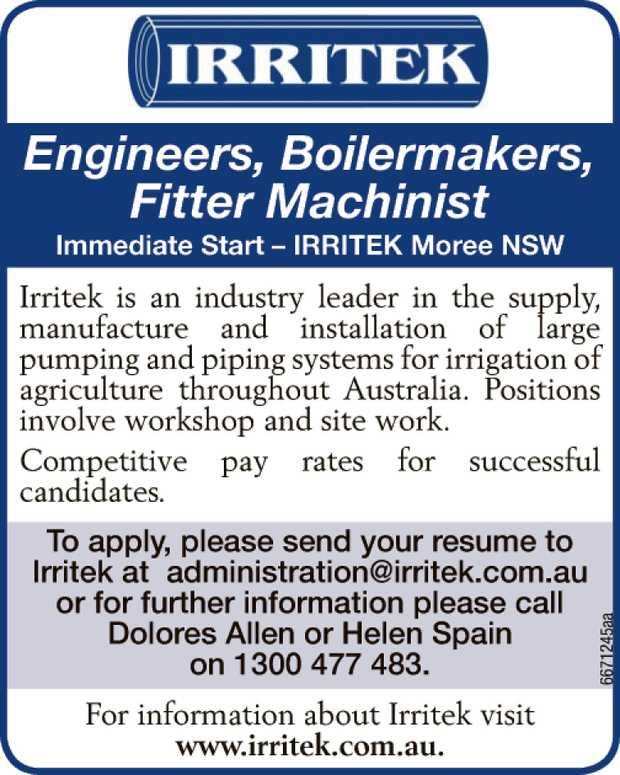 Engineers, Boilermakers, Fitter Machinist  Immediate Start – IRRITEK Moree NSW   Irri...