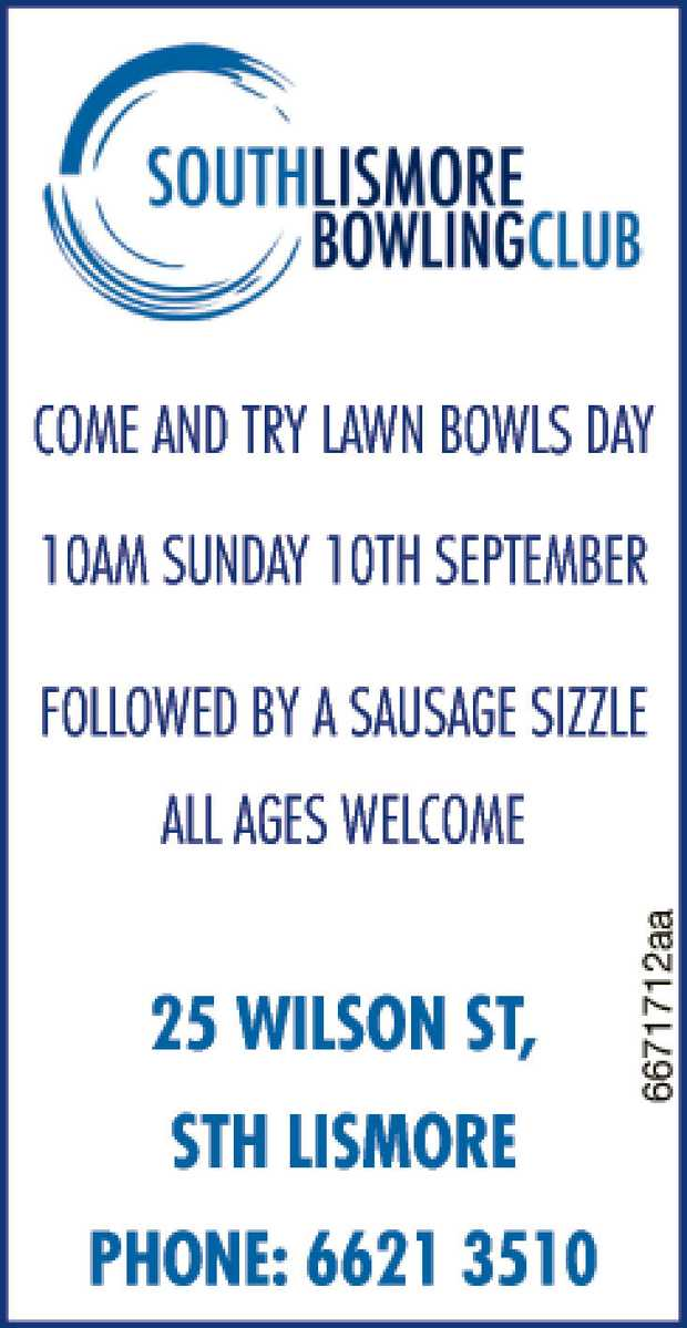 COME AND TRY LAWN BOWLS DAY   10AM SUNDAY 10TH SEPTEMBER   FOLLOWED BY A SAUSAGE SIZZLE ...