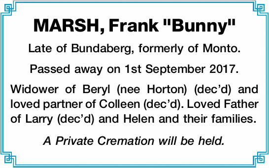 Late of Bundaberg, formerly of Monto.