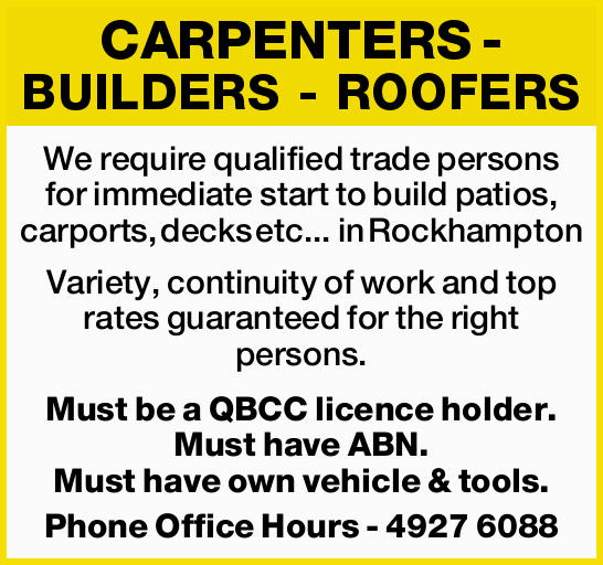 CARPENTERS - BUILDERS - ROOFERS   We require qualified trade persons for immediate start to b...