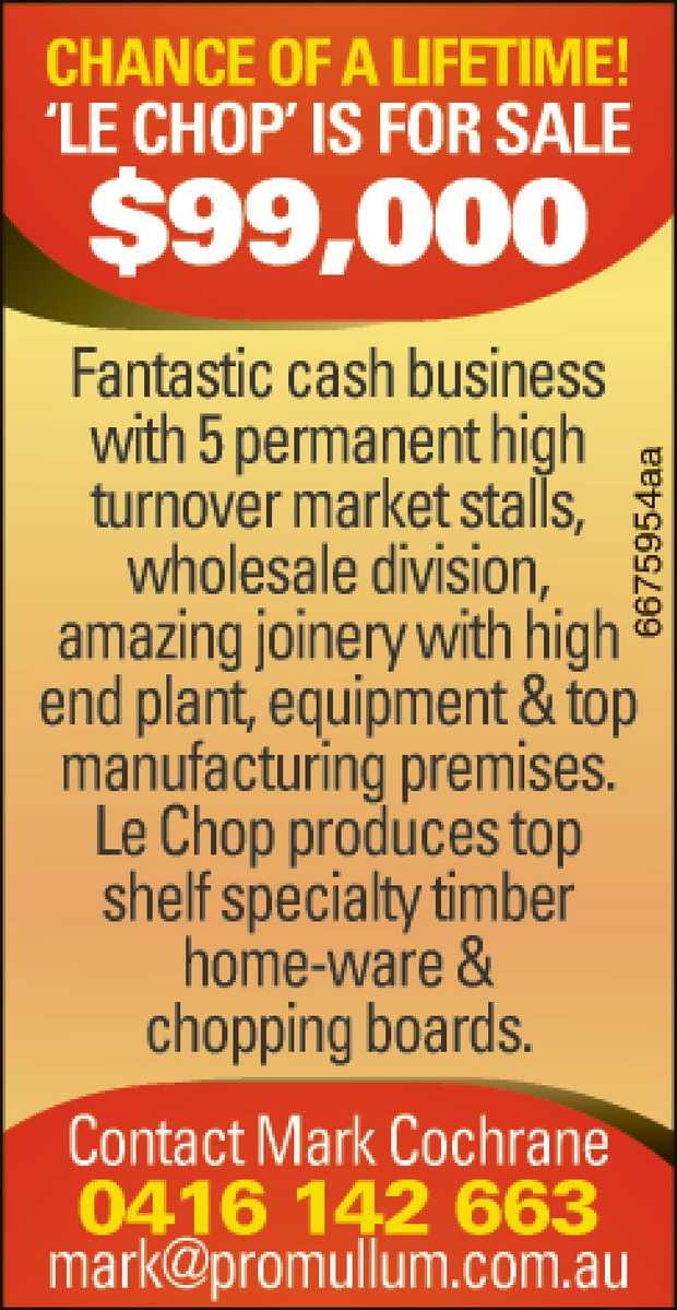 Chance of a Lifetime! 'Le Chop' is for sale $99,000   Fantastic cash business...