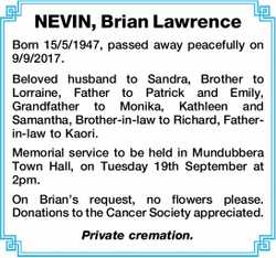 Born 15/5/1947, passed away peacefully on 9/9/2017.   Beloved husband to Sandra, Brother to L...