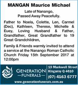 MANGAN Maurice Michael Late of Nanango, Passed Away Peacefully. Father to Noela, Colette, Len, Ca...