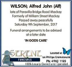 WILSON; Alfred John (Alf) late of Paravilla Bridge Road Mackay Formerly of William Street Mackay Pas...