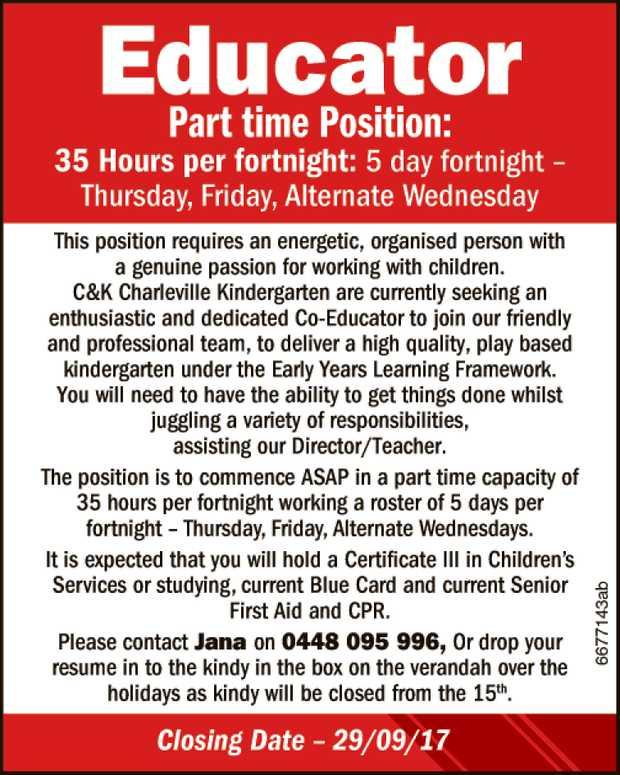 C & K Kindergarten EDUCATOR Part time Position: 35 Hours per fortnight: 5 day fortnight &...