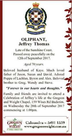 OLIPHANT, Jeffrey Thomas Late of the Sunshine Coast. Passed away peacefully on the 12th of September...