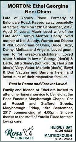 MORTON: Ethel Georgina Nee: Olsen Late of Yaralla Place. Formerly of Eatonvale Road. Passed away pea...