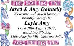 Jared & Amy Donnelly Welcome with much love our beautiful daughter Layla Amy Born 29th August...