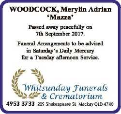 WOODCOCK, Merylin Adrian `Mazza' Passed away peacefully on 7th September 2017. Funeral Arrangeme...