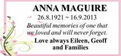 ANNA MAGUIRE 26.8.1921 ~ 16.9.2013 Beautiful memories of one that we loved and will never forget....