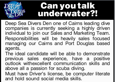 Deep Sea Divers Den one of Cairns leading dive companies is currently seeking a highly driven ind...