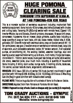 HUGE POMONA CLEARING SALE TOMORROW 17TH SEPTEMBER AT 8:30A.M. AT 149 POMONA-KIN KIN ROAD TOM GRADY A...