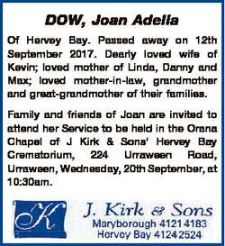 DOW, Joan Adella Of Hervey Bay. Passed away on 12th September 2017. Dearly loved wife of Kevin; love...