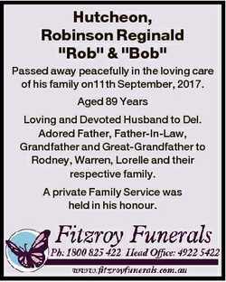 "Hutcheon, Robinson Reginald ""Rob"" & ""Bob"" Passed away peacefully in the lovi..."