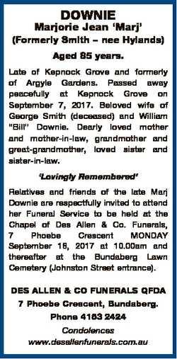 DOWNIE Marjorie Jean `Marj' (Formerly Smith - nee Hylands) Aged 85 years. Late of Kepnock Grove...