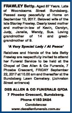 FRAWLEY Betty. Aged 87 Years. Late of Woondooma Street Bundaberg. Passed away peacefully at Home on...