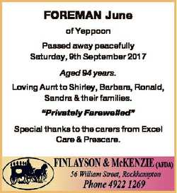 FOREMAN June of Yeppoon Passed away peacefully Saturday, 9th September 2017 Aged 94 years. Loving Au...
