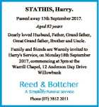 STATHIS, Harry. Passed away 13th September 2017. Aged 82 years Dearly loved Husband, Father, Grand father, Great Grand father, Brother and Uncle. Family and friends are Warmly invited to Harry's Service, on Monday18th September 2017, commencing at 3pm at the Warrill Chapel, 12 Anderson Day Drive Willowbank Phone (07 ...