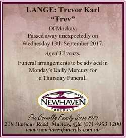 """LANGE: Trevor Karl """"Trev"""" Of Mackay. Passed away unexpectedly on Wednesday 13th September..."""