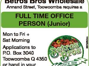 Betros Bros Wholesale Annand Street, Toowoomba requires a Mon to Fri + Sat Morning Applications to P.O. Box 3040 Toowoomba Q 4350 or hand in your resume in store. 6678980aa FULL TIME OFFICE PERSON (Junior)