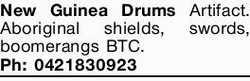 New Guinea Drums Artifact. Aboriginal shields, swords, boomerangs BTC.  Ph: 0421 830 923