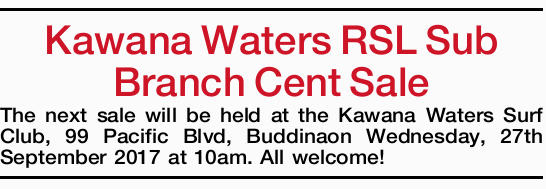 The next sale will be held at the Kawana Waters Surf Club, 99 Pacific Blvd, Buddinaon Wedne...