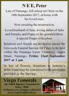 N E E, Peter Late of Nanango, fell asleep in Christ on the 18th September 2017, at home with his loved ones. Now awaiting the resurrection. Loved husband of June, loving father of Julie and Pamela, and Poppy to his grandchildren. A special Poppy to Kayhne. Relatives and friends are ...