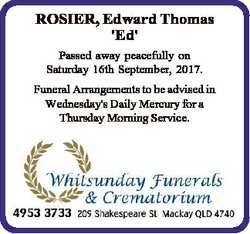 ROSIER, Edward Thomas 'Ed' Passed away peacefully on Saturday 16th September, 2017. Funeral...