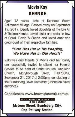 Mavis Kay KERNKE Aged 73 years. Late of Kepnock Grove Retirement Village. Passed away on September 1...