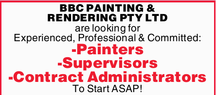 BBC PAINTING & RENDERING PTY LTD are looking for Experienced, Professional & Committed: ...
