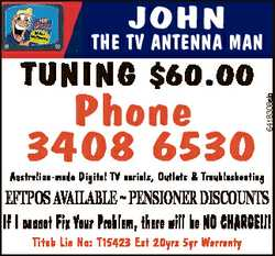 JOHN TUNING $60.00 Phone 3408 6530 6418308ab THE TV ANTENNA MAN Australian-made Digital TV aerials,...