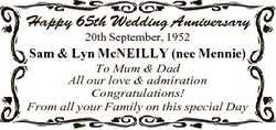 Happy 65th Wedding Anniversary 20th September, 1952 Sam & Lyn McNEILLY (nee Mennie) To Mum &...
