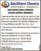 NEW WATER MAIN UPGRADE ACACIA AVENUE, WARWICK Please be advised that Council will be installing a new water main in Acacia Avenue, Warwick between Wood Street and Percy Street from Monday 18 September to Friday 29 September 2017 from 7am - 3pm There will be a partial road closure and will ...