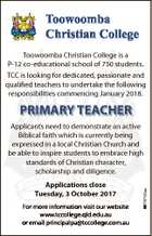 Toowoomba Christian College Toowoomba Christian College is a P-12 co-educational school of 750 students. TCC is looking for dedicated, passionate and qualified teachers to undertake the following responsibilities commencing January 2018. PRIMARY TEACHER Applications close Tuesday, 3 October 2017 For more information visit our website www.tccollege.qld.edu.au ...