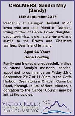 CHALMERS, Sandra May (Sandy) 15th September 2017 Peacefully at Bellingen Hospital. Much loved wife a...