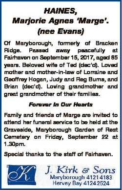 HAINES, Marjorie Agnes `Marge'. (nee Evans) Of Maryborough, formerly of Bracken Ridge. Passed aw...