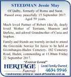 STEEDMAN Jessie May Of Dalby, formerly of Roma and Surat. Passed away peacefully 15 September 2017. Aged 59 years. Much loved Partner of Robert (dec'd), dearly loved Mother of Terriann, Shannon and Darlene, and adored Grandmother of Casie and Stephen. Family and friends are warmly invited to attend the ...