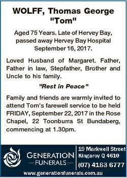 "WOLFF, Thomas George ""Tom"" Aged 75 Years. Late of Hervey Bay, passed away Hervey Bay Hospi..."
