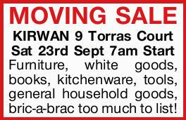 MOVING SALE KIRWAN 9 Torras Court Sat 23rd Sept 7am Start   Furniture, white goods, books, ki...