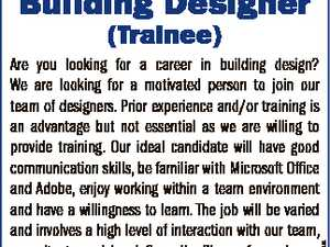 Building Designer (Trainee) 6673633aa Are you looking for a career in building design? We are looking for a motivated person to join our team of designers. Prior experience and/or training is an advantage but not essential as we are willing to provide training. Our ideal candidate will have good ...