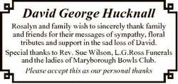 David George Hucknall Rosalyn and family wish to sincerely thank family and friends for their messag...