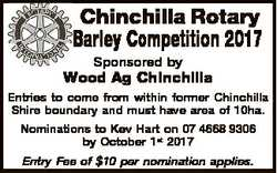 Chinchilla Rotary Barley Competition 2017 Sponsored by Wood Ag Chinchilla Entries to come from withi...
