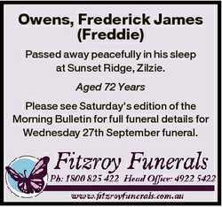 Owens, Frederick James (Freddie) Passed away peacefully in his sleep at Sunset Ridge, Zilzie. Aged 7...