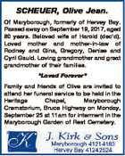 """SCHEUER, Olive Jean. Of Maryborough, formerly of Hervey Bay. Passed away on September 19, 2017, aged 80 years. Beloved wife of Harold (dec'd). Loved mother and mother-in-law of Rodney and Gina, Gregory, Denise and Cyril Gauld. Loving grandmother and great grandmother of their families. """"Loved Forever"""" Family and friends ..."""