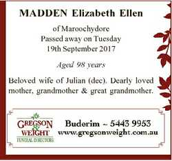 MADDEN Elizabeth Ellen of Maroochydore Passed away on Tuesday 19th September 2017 Aged 98 years Belo...
