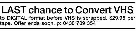 LAST chance to Convert VHS to DIGITAL
