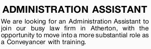 We are looking for an Administration Assistant to join our busy law firm in Atherton, with the op...