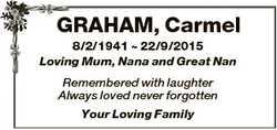 GRAHAM, Carmel 8/2/1941  22/9/2015 Loving Mum, Nana and Great Nan Remembered with laughter Always lo...