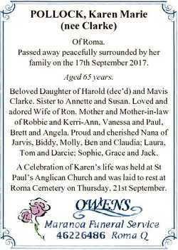 POLLOCK, Karen Marie (nee Clarke) Of Roma. Passed away peacefully surrounded by her family on the 17...