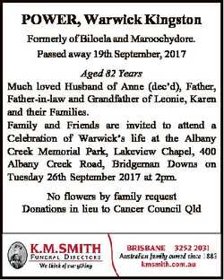 POWER, Warwick Kingston Formerly of Biloela and Maroochydore. Passed away 19th September, 2017 Aged...